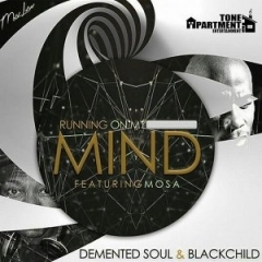 Demented Soul - Running on my Mind Feat BlackChild, Mosa